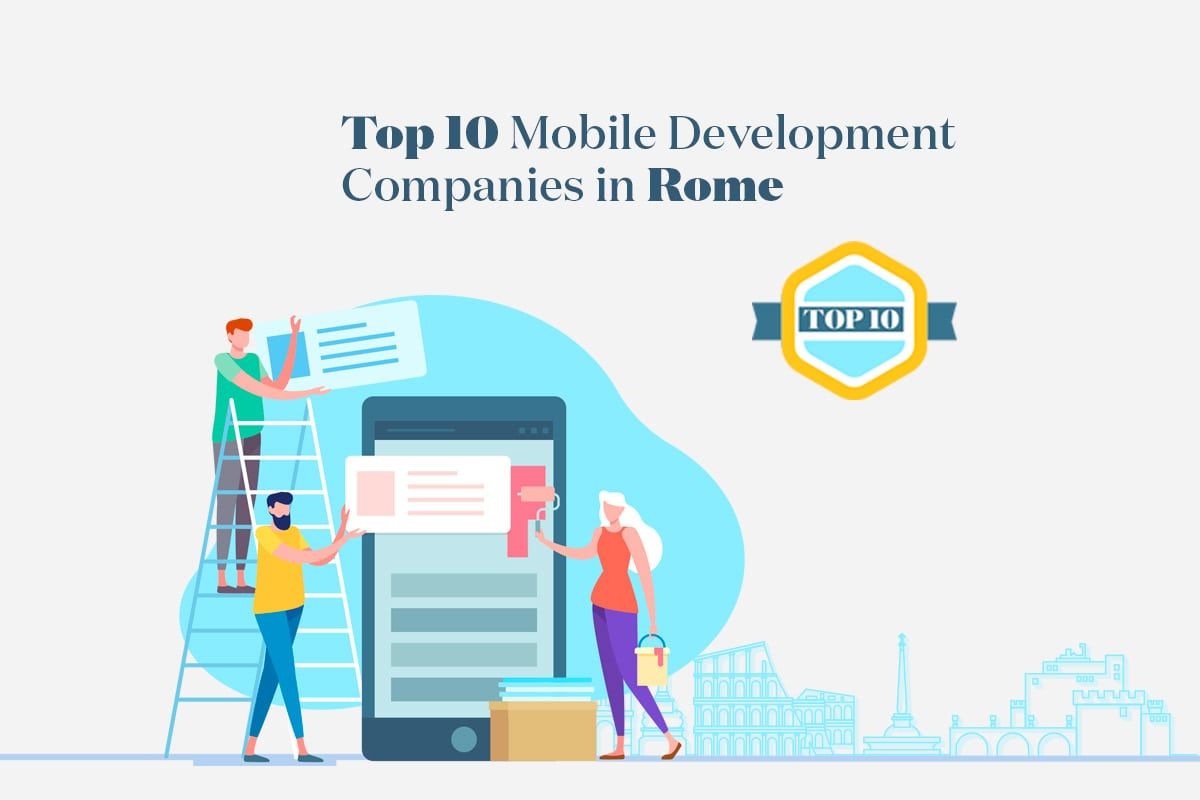 Top 10+ Mobile App Development Companies in Rome